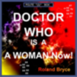 Doctor Who is a Woman NOW Extra shit jpg