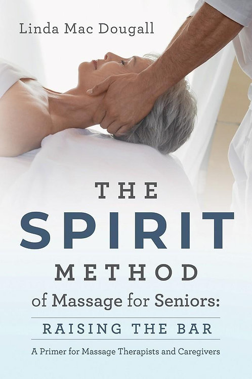 The Spirit Method of Massage for Seniors (Required Reading)