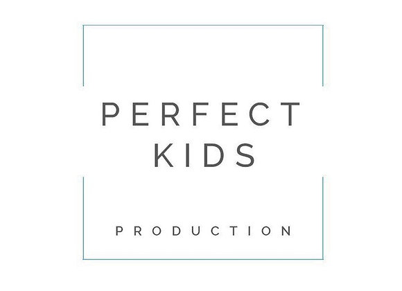 Perfect kids production