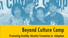BEYOND CULTURE CAMP: Promoting Healthy Identity Formation in Adoption