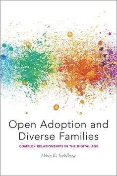 """Open Adoption and Diverse Families"" by Abbie Goldberg, NCAP Senior Fellow"