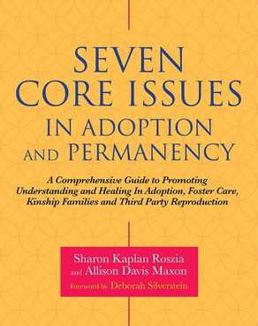 """""""Seven Core Issues In Adoption"""" by NCAP members Sharon Kaplan Roszia and Allison Davis Maxon"""