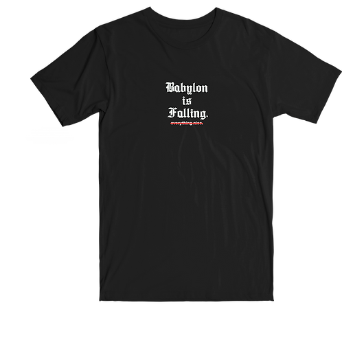 Babylon is Falling Tee