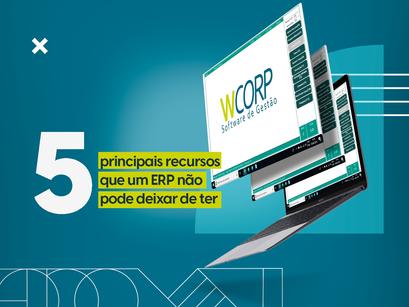5 Principais recursos que um ERP não pode deixar de ter: