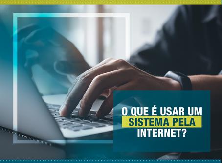 O que é usar um sistema pela internet?