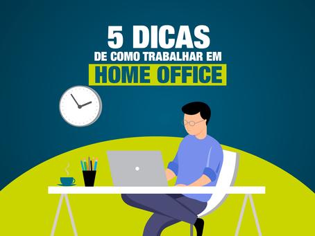 5 dicas de como trabalhar em home office