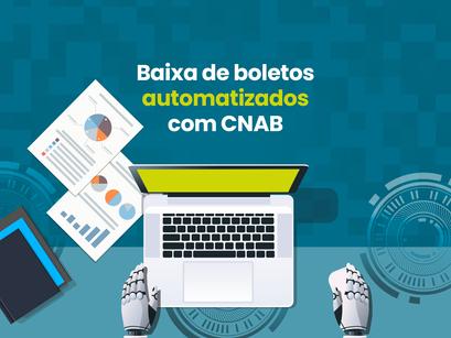Baixa de boletos automatizados com CNAB