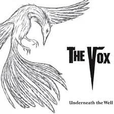 The Vox - Underneath the Well