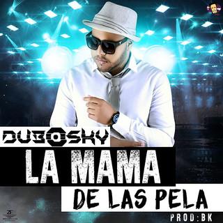 Duboski - La Mama de las Pela