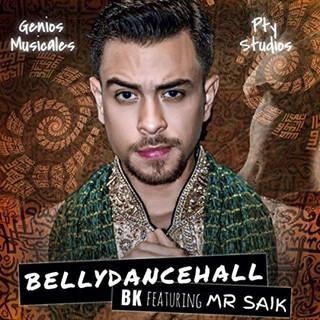 BK Feat. Mr. Saik - Bellydancehall