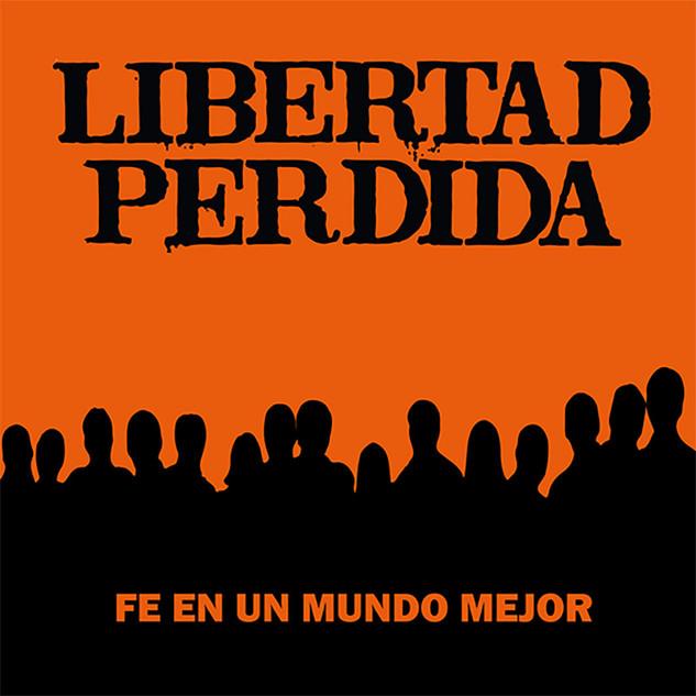 Libertad Perdida - Fe en un mundo mejor