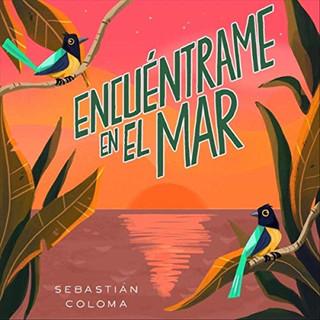 Sebastian Coloma - Encuentrame en el Mar