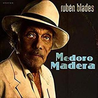 Ruben Blades - Medoro Madera