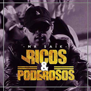 Mr. Saik - Ricos y Poderosos