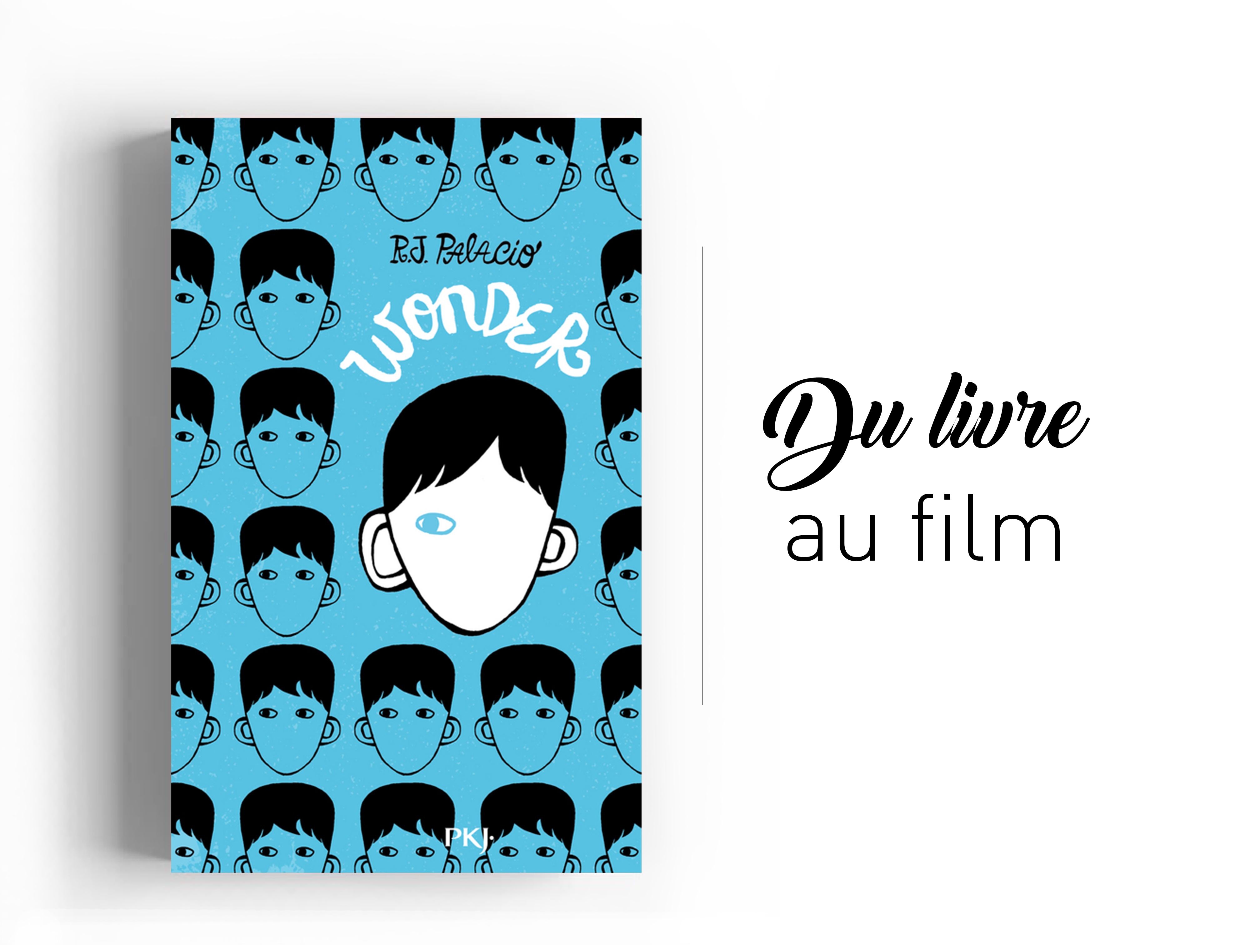 Du Livre Au Film Wonder De R J Palacio