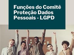 Quais as funções do Comitê LGPD?
