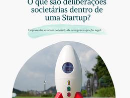 O que são deliberações societárias dentro de uma Startup?