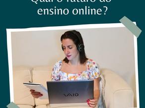 Qual o futuro do ensino online?