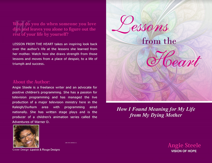 Lessons From the Heart:  How I Found Meaning For My Life From My Dying Mother