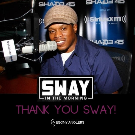 XM Radio Interview with Sway in the Morning helps Ebony Anglers reach first 1,000 fan goal!