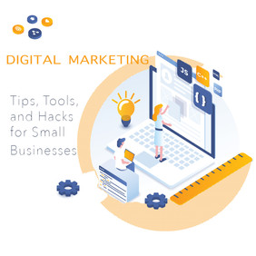 Digital Marketing Tactics for Small Businesses