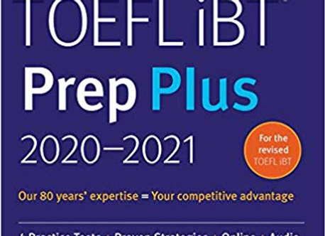 TOEFL iBT Prep Plus 2020-2021: 4 Practice Tests + Proven Strategies + Online + A