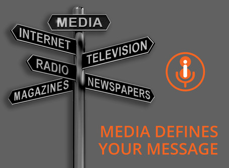 Media Defines Your Message