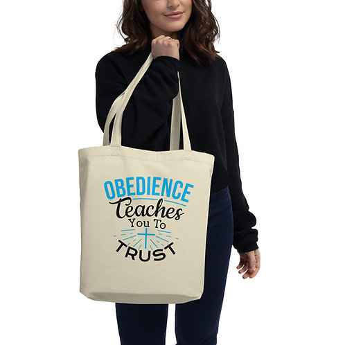 Eco Tote Bag: Obedience Teaches You To Trust
