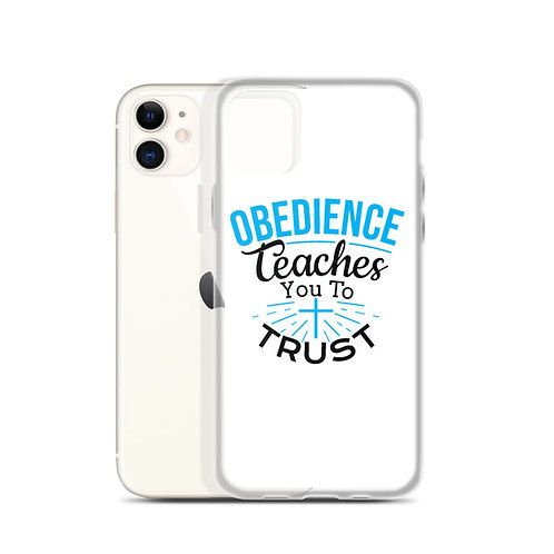 iPhone Case: Obedience Teaches You To Trust