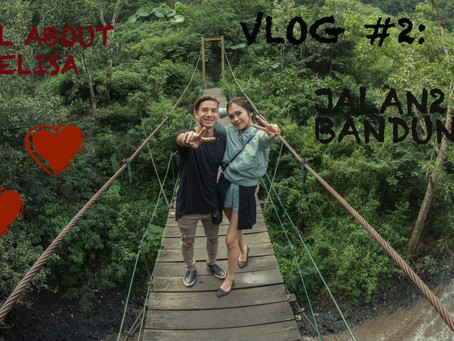 VLOG #2: One Day with my Besties - jalan2 di Bandung