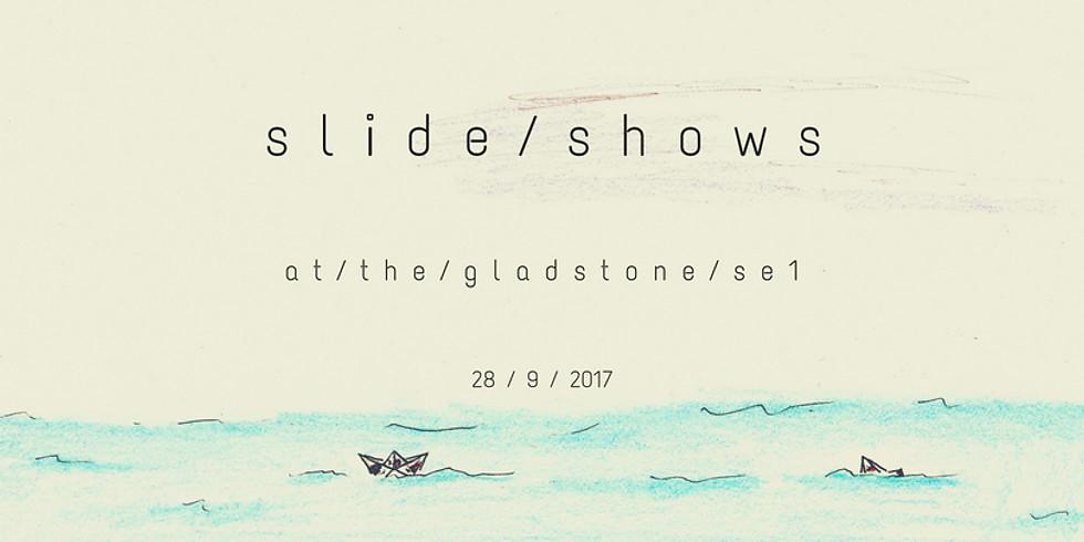 slide shows live at the Glad