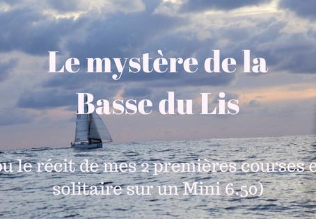 Le mystère de la Basse du Lis (ou le récit de mes 2 premières courses en Mini 6.50)