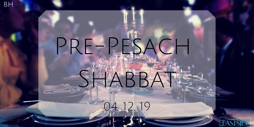 Pre-Pesach Shabbat Dinner