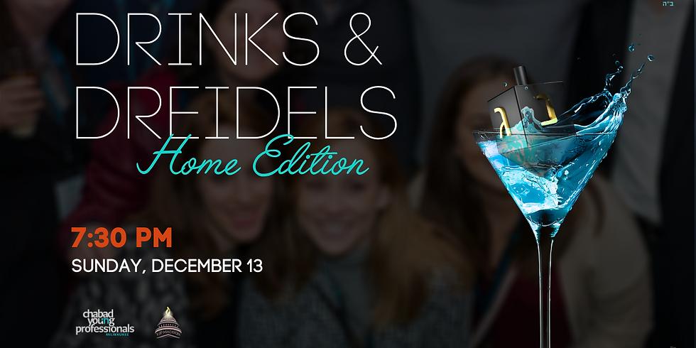 Drinks & Dreidels   Home Edition
