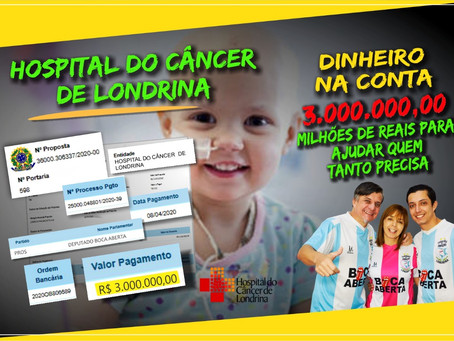 Boca Aberta libera 3 milhões para o Hospital do Câncer de Londrina