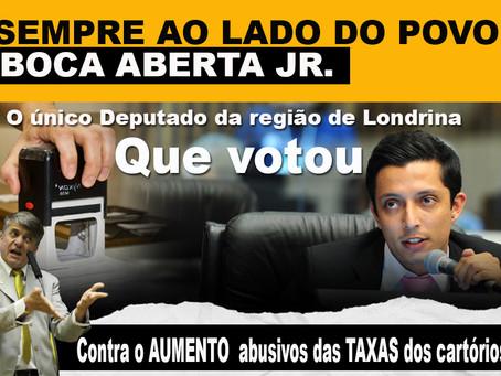 Boca Aberta Jr é o único Deputado Londrinense a votar contra o aumento das taxas de cartório