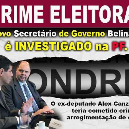 Novo secretário de governo de Belinati é investigado pela PF.