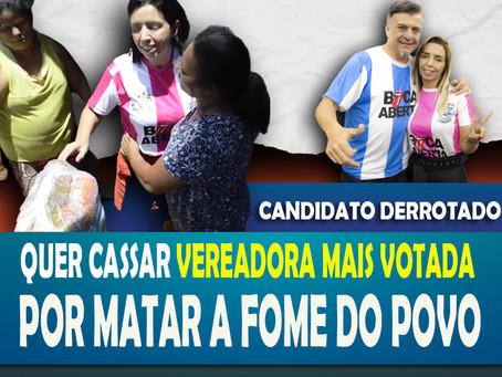 Por matar a fome do povo, querem cassar Mara Boca Aberta.