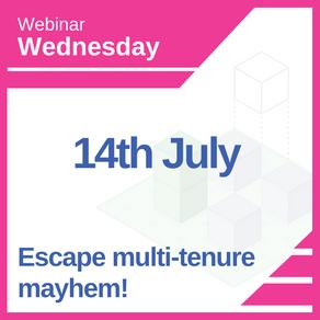 Escape multi-tenure mayhem!
