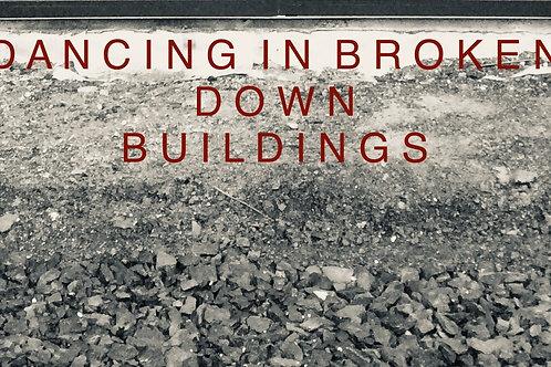 DANCING IN BROKEN DOWN BUILDINGS - Colin Johnstone