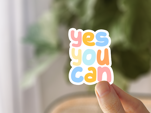 Yes You Can Matte Vinyl Sticker