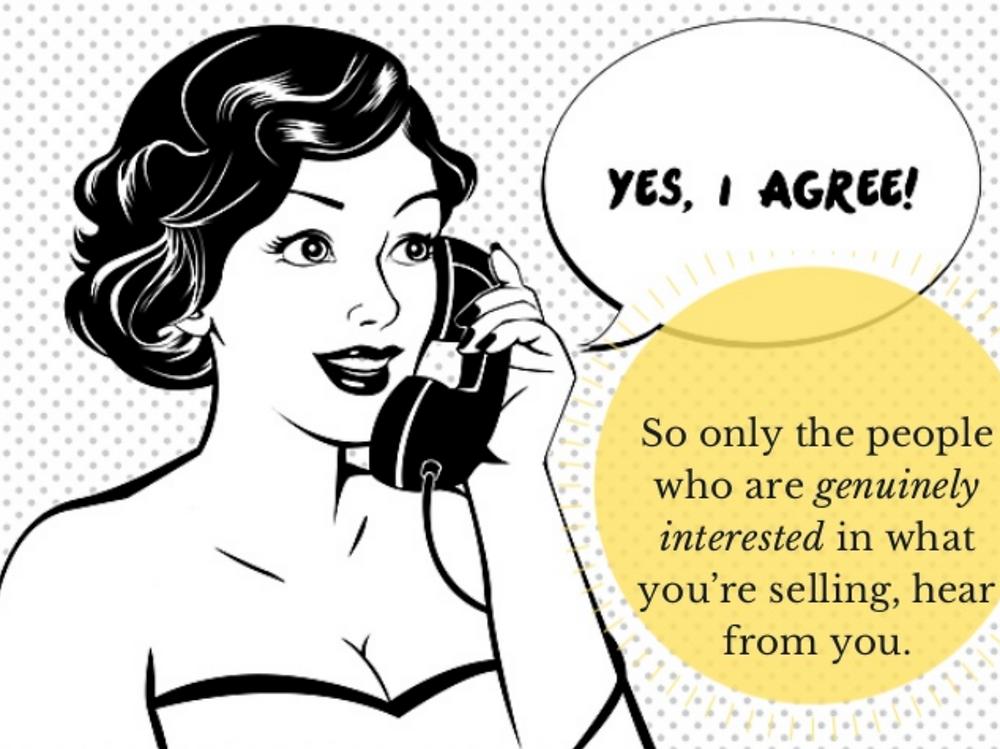 Seules les personnes vraiment interressées par vos produits vous écouteront