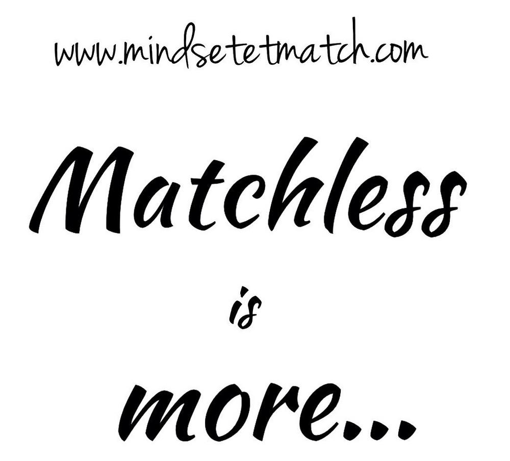 mindset et match; matchless