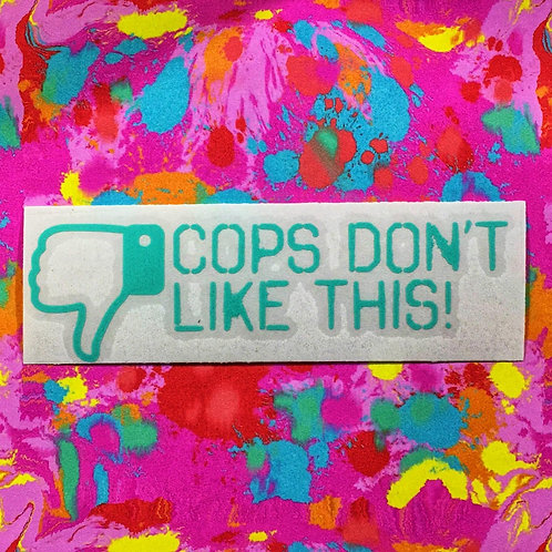 Cops Don't Like This