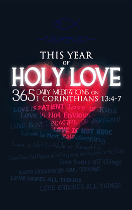 This Year of Holy Love: 365 Daily Meditations on 1 Corinthians 13:4-7