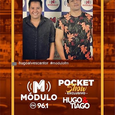 Pocket Show Hugo & Tiago - Modulo FM