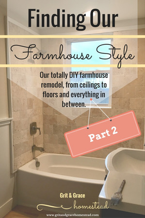 The DIY Farmhouse Remodel : Part 2 .. a little more blood, sweat and tears!
