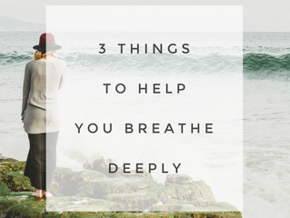 3 Things You Can Do TODAY To Get Some Emotional Breathing Room