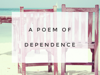 A Poem of Dependence