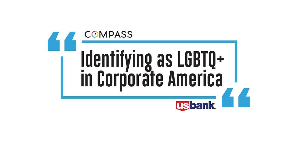 Identifying as LGBTQ+ in Corporate America